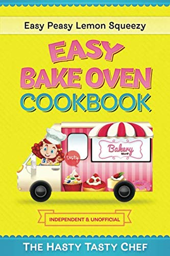 Easy Bake Oven Recipes 101 Cheap And Easy Recipes For